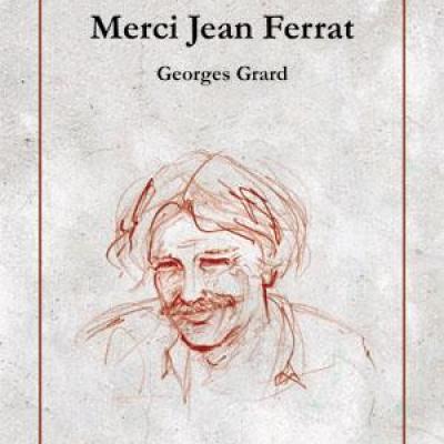 Merci Jean Ferrat de Georges Grard