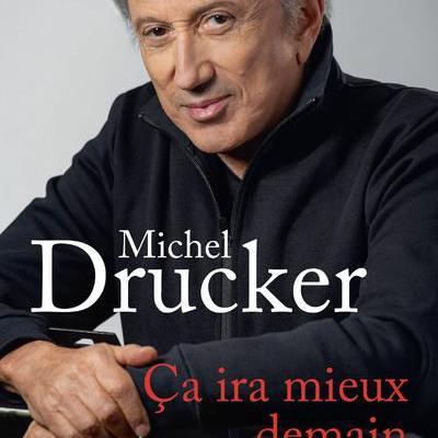 Michel drucker ca ira mieux demain