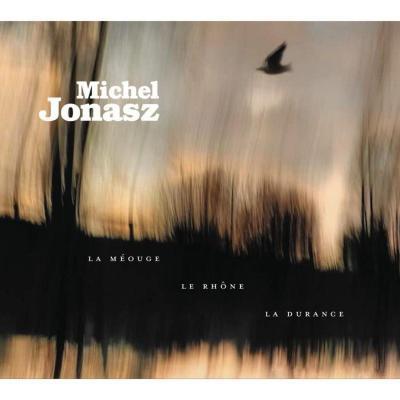 MICHEL JONASZ La Méouge, le Rhône, la Durance