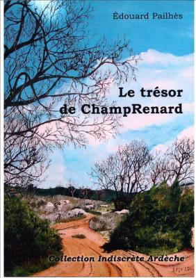 Edouard Pailhes : Le trésor de ChampRenard