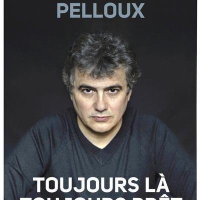 Patrick Pelloux TOUJOURS LA, TOUJOURS PRET
