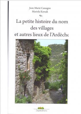 La petite histoire du nom des villages et autres lieux d'Ardèche