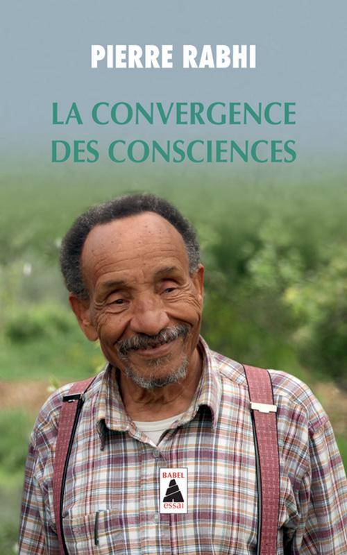Pierre rabhi la convergence des consciences