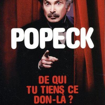 Popeck : De qui tu tiens ce don là?