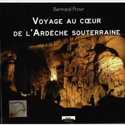 Voyage au cœur de l'Ardèche souterraine de Bertrand Priour