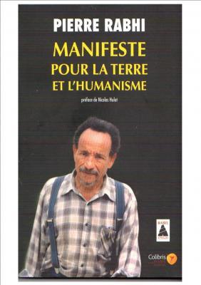 """Pierre Rabhi """"Manifeste pour la Terre et l'humanisme"""""""
