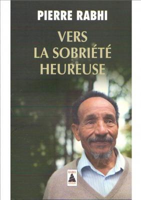 "Pierre Rabhi ""Vers la sobriété heureuse"""