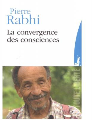 "Pierre RABHI ""La convergences des consciences"""