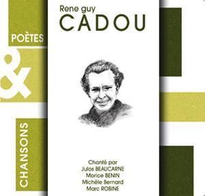René Guy CADOU. 24 poèmes chantés