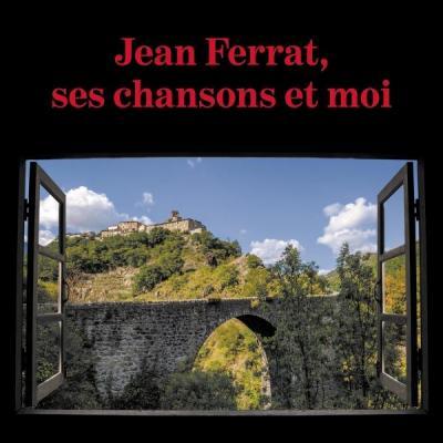 Jean Ferrat, ses chansons et moi