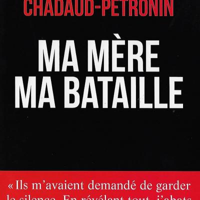 Ma mère ma bataille (Une ardéchoise otage française au Mali raconté par son fils)