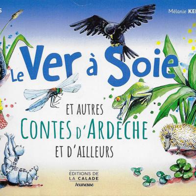 Le ver à soie et autres contes d'Ardèche et d'ailleurs de Mélanie Kerebel