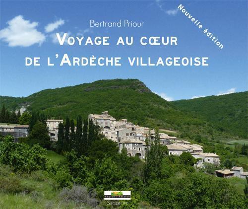 Voyage au coeur de l ardeche villageoise de bertand priour